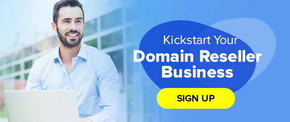 Sign Up to Kickstart Your Domain Reseller Business